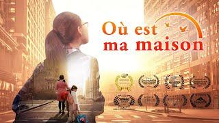 Meilleur Film chrétien complet en français « Où est ma maison »   Dieu me donne une famille heureuse