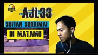 DI MATAMU - SUFIAN SUHAIMI #AJL33 || MV REACTION