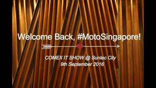 Motorola is back in Singapore! Quick Look At COMEX 2016!