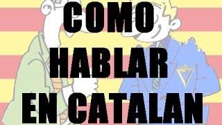 COMO HABLAR EN CATALAN - Chistes Andaluces