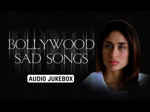 Bollywood Sad Songs | Audio Jukebox