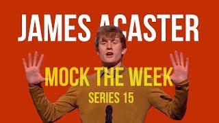 James Acaster MOCK THE WEEK COMPILATION (series 15)