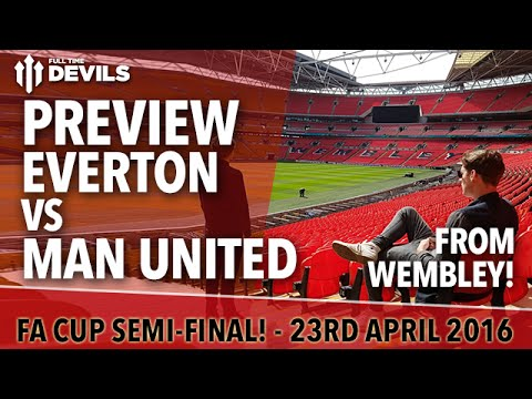 Everton vs Manchester United | FA Cup Preview from Wembley!