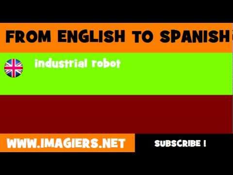 ESPAÑOL = INGLÉS = robot industrial