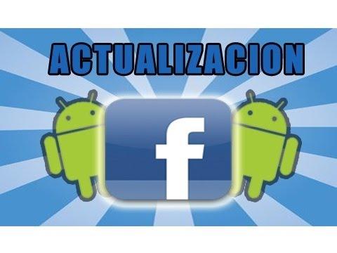 Facebook para Android (Nueva Actualizacion)