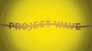 Project Wave - Promo #ProjectWave