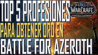 WoW|TOP 5 PROFESIONES para OBTENER ORO en BATTLE FOR AZEROTH