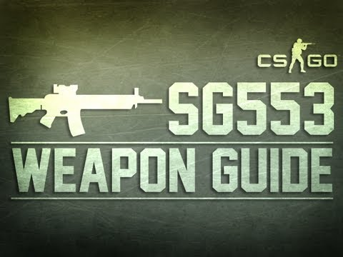 CS:GO SG553 Weapon Guide (Counter Strike: Global Offensive)