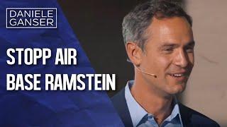 Dr. Daniele Ganser: Stopp Air Base Ramstein (Kaiserslautern 8.9.2017)
