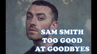 Download Lagu Sam Smith - Too Good At Goodbyes (1 Hour Version) Gratis STAFABAND