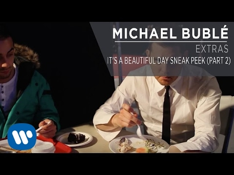 Michael Bublé - Its A Beautiful Day Sneak Peek (part 2) [extra] video