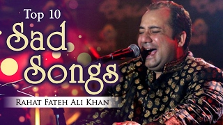 Top 10 Sad Songs by Rahat Fateh Ali Khan - Hindi Sad Songs - Musical Maestros