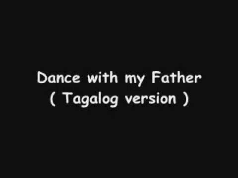 Dance With My Father ( Tagalog Version ).flv video