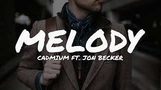 Cadmium - Melody (ft. Jon Becker) (Lyrics Video)