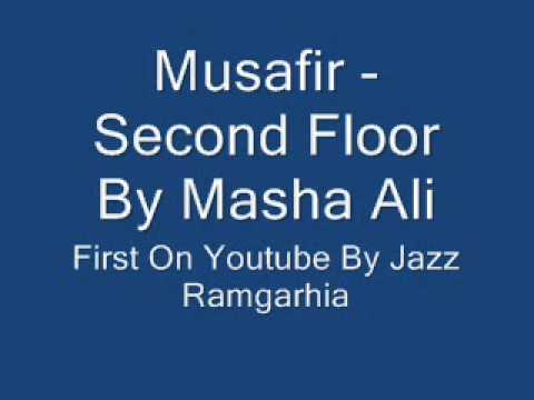 Brand New Punjabi Song **musafir - Second Floor By Masha Ali** video