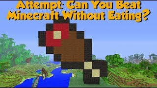 Is It Possible To Beat Minecraft Without Eating? LIVE ATTEMPT #1