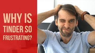 Why Is Tinder So Frustrating? - A Dive Into The Mathematics Of Tinder
