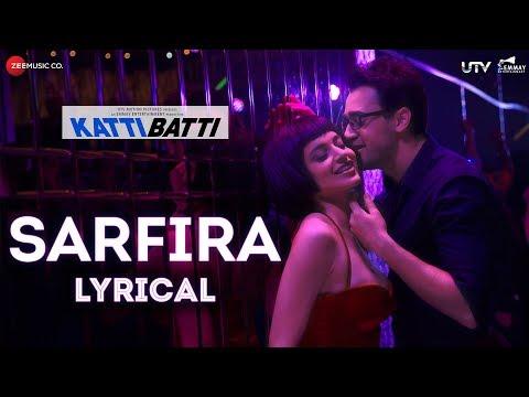 Sarfira - Lyrical | Katti Batti | Imran Khan & Kangana Ranaut | Shankar Ehsaan Loy