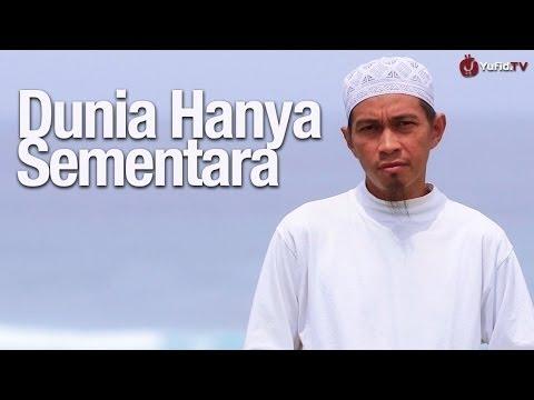 Ceramah Singkat: Dunia Hanya Sementara - Ustadz Abuz Zubair Hawaary, Lc. - Yufid.TV