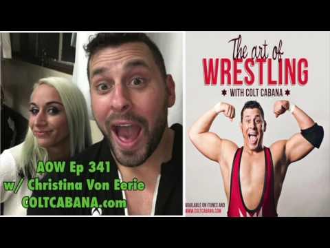 Christina Von Eerie Ep 341 | AOW Podcast w/ Colt Cabana