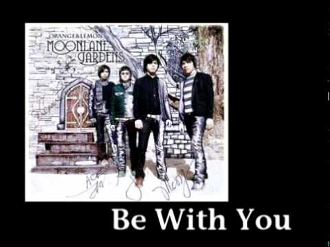 Orange and Lemons - Be With You