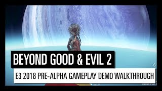 Beyond Good & Evil 2 – E3 2018 Pre-Alpha demo walkthrough