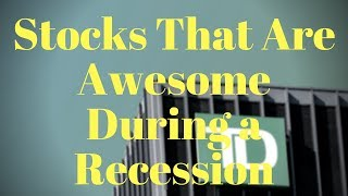 10 Stocks That Are AWESOME During a Recession - Recession Proof Stocks 2017-2018