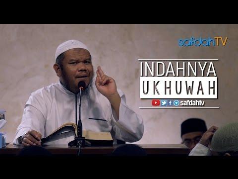 Kajian Ilmiah: Indahnya Ukhuwah - Ustadz Abu Haidar As-Sundawy