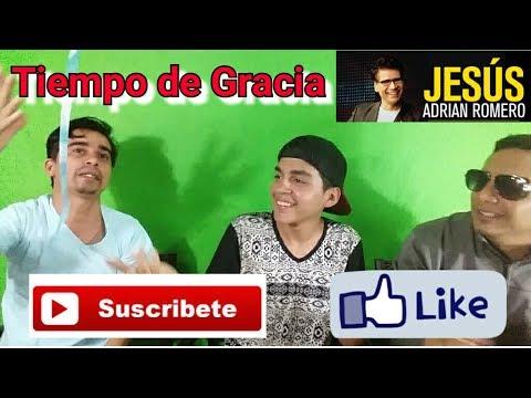 Jesus Adrian Romero Tiempo De Gracia Youtubers Cristianos