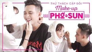 Thử Thách Cặp Đôi | Makeup | Phở & Sun