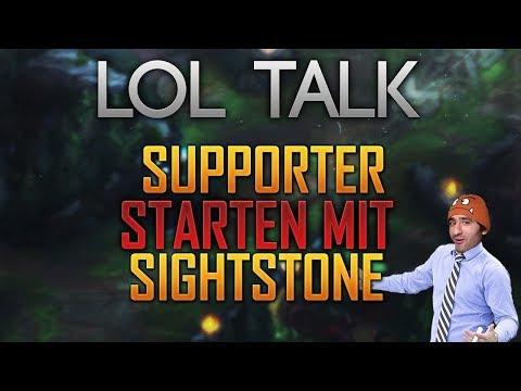 Supporter starten mit Sightstone? [LoL Talk] [League of Legends] [Deutsch / German]