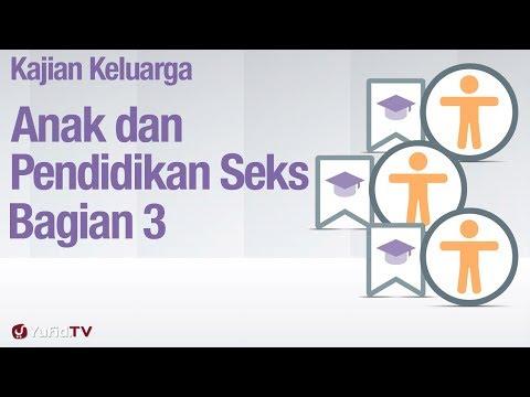 Fiqih pendidikan Anak: Anak dan Pendidikan Seksual Bagian 3 - Ustadz Abdullah Zaen, MA