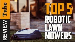 ✅Robotic lawn mower: Best Robot Lawn Mower 2019 (Buying Guide)