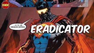 "Who is DC Comics' Eradicator? The Super A.I. ""Kryptonian"""