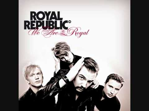 Royal Republic - All Because Of You