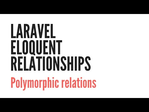 Laravel Eloquent Relationships: Polymorphic Relations (6/6)