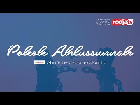 Pokok Ahlussunnah (Ustadz Abu Yahya Badrusalam, Lc.