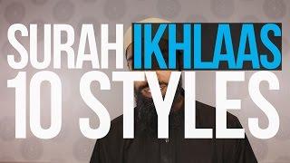 Surah Ikhlas in 10 Different Styles | Wisam Sharieff | Quran Revolution