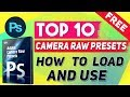 Top 10 Camera Raw Presets Free and How to Load and Use Camera Raw Presets