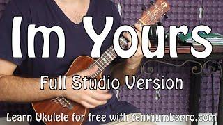 Im Yours - Jason Mraz - Studio Verison Ukulele Tutorial with Riff and Tabs