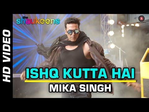 ISHQ KUTTA HAI Official Video | The Shaukeens | Akshay Kumar...