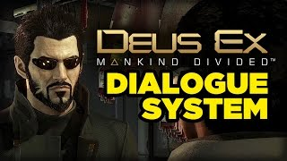 Dialogue System in Deus Ex: Mankind Divided