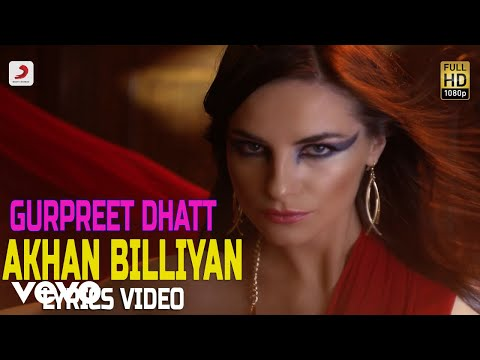 Akhan Billiyan - Lyrics Video | Gurpreet Dhatt