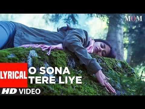 MOM: O Sona Tere Liye Lyrical Video   AR Rahman  Sridevi Kapoor, Akshaye Khanna, Nawazuddin Siddiqui
