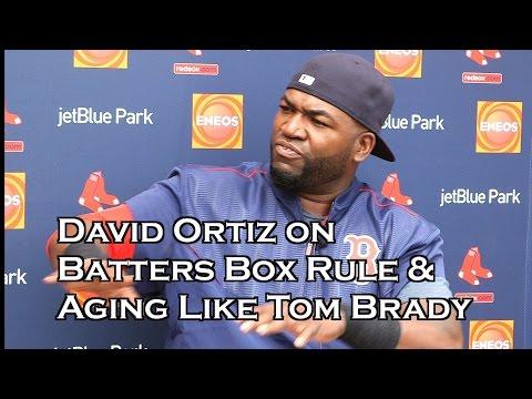 Red Sox David Ortiz Slams Batters Box Rule & Talks Aging Like Tom Brady