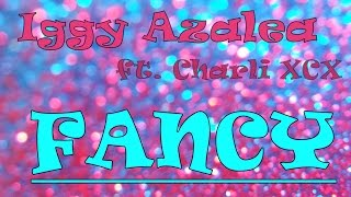 Iggy Azalea ft. Charli XCX -  Fancy (lyrics)
