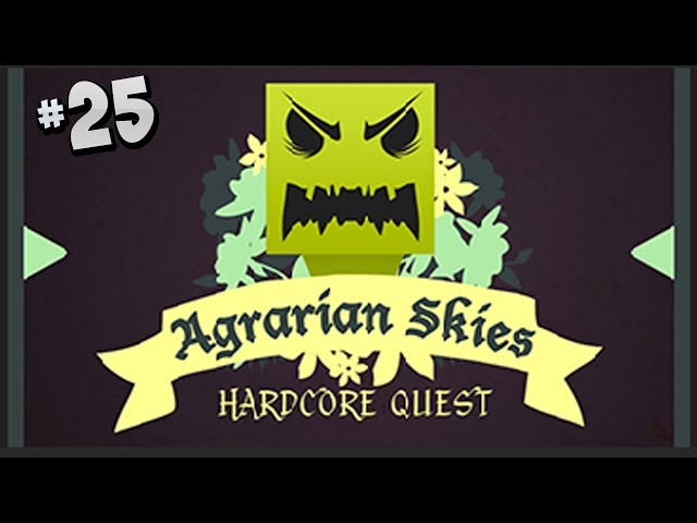 Agrarian Skies a Hardcore Quest - Part 25 - Flux Infused Sickle With Silk Touch V!