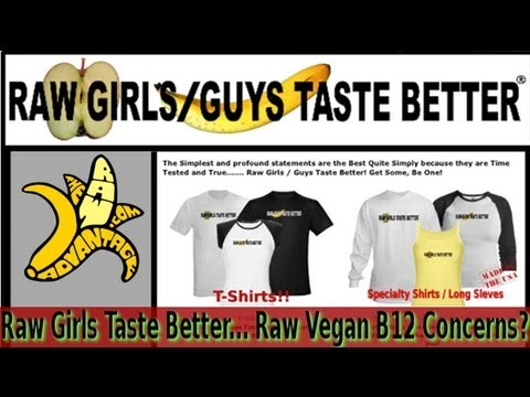 Raw Girls Taste Better… Raw Vegan B12 concerns?