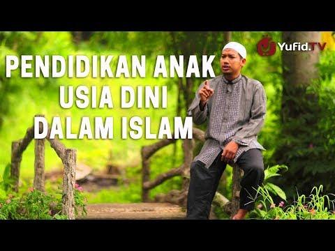 Ceramah Agama Singkat: Pendidikan Anak Usia Dini Dalam Islam - Ustadz Abu Ubaidah Yusuf As-Sidawi