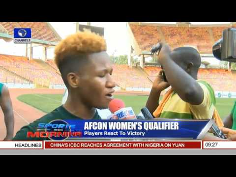 Sports This Morning: Nigeria Beat Senegal To Qualify For Women AFCON